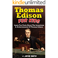 Thomas Edison For Kids: Learn Fun Facts About