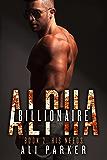 His Needs: (A Bad Boy Billionaire Novel) (Billionaire Alpha Book 2)
