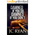 Damned If You Do Damned If You Don't: A Suspense Thriller (The Exonerated Book 2)