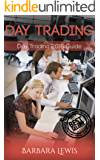 Day Trading: Day Trading 2016 Guide (Stock Trading, Day Trading, Stock Market, Binary Options, Penny Stocks, ETF, Covered Calls, Options, Stocks, Forex) (English Edition)