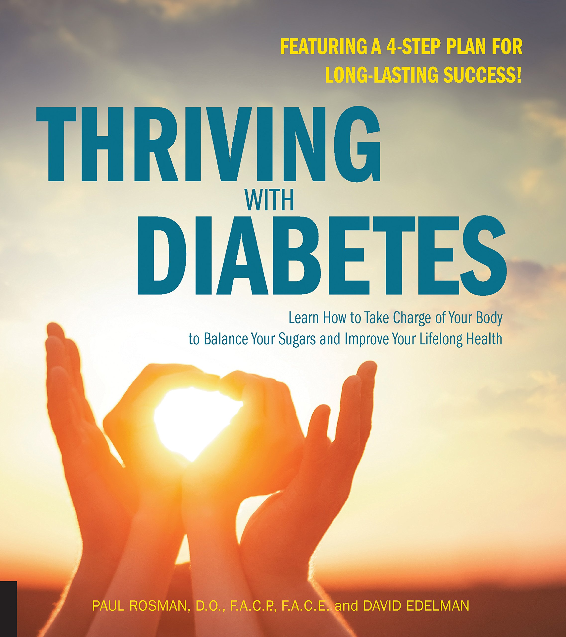Thriving with Diabetes: Learn How to Take Charge of Your Body to Balance  Your Sugars and Improve Your Lifelong Health - Featuring a 4-Step Plan for  ...