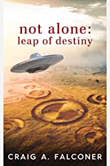 Not Alone: Leap of Destiny Kindle Edition
