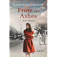 From the Ashes: A Gripping Post World War Two Historical Novel (Berlin Fractured Book 1)