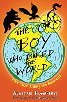 The Boy Who Biked The World: Part Two: Riding The