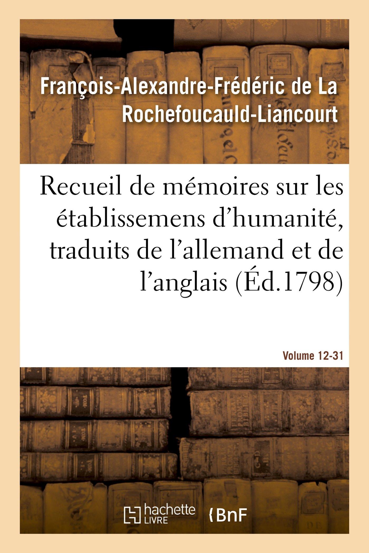 Download Recueil de Mémoires Sur Les Établissemens d'Humanité, Vol. 12, Mémoire N° 31 (Sciences Sociales) (French Edition) PDF
