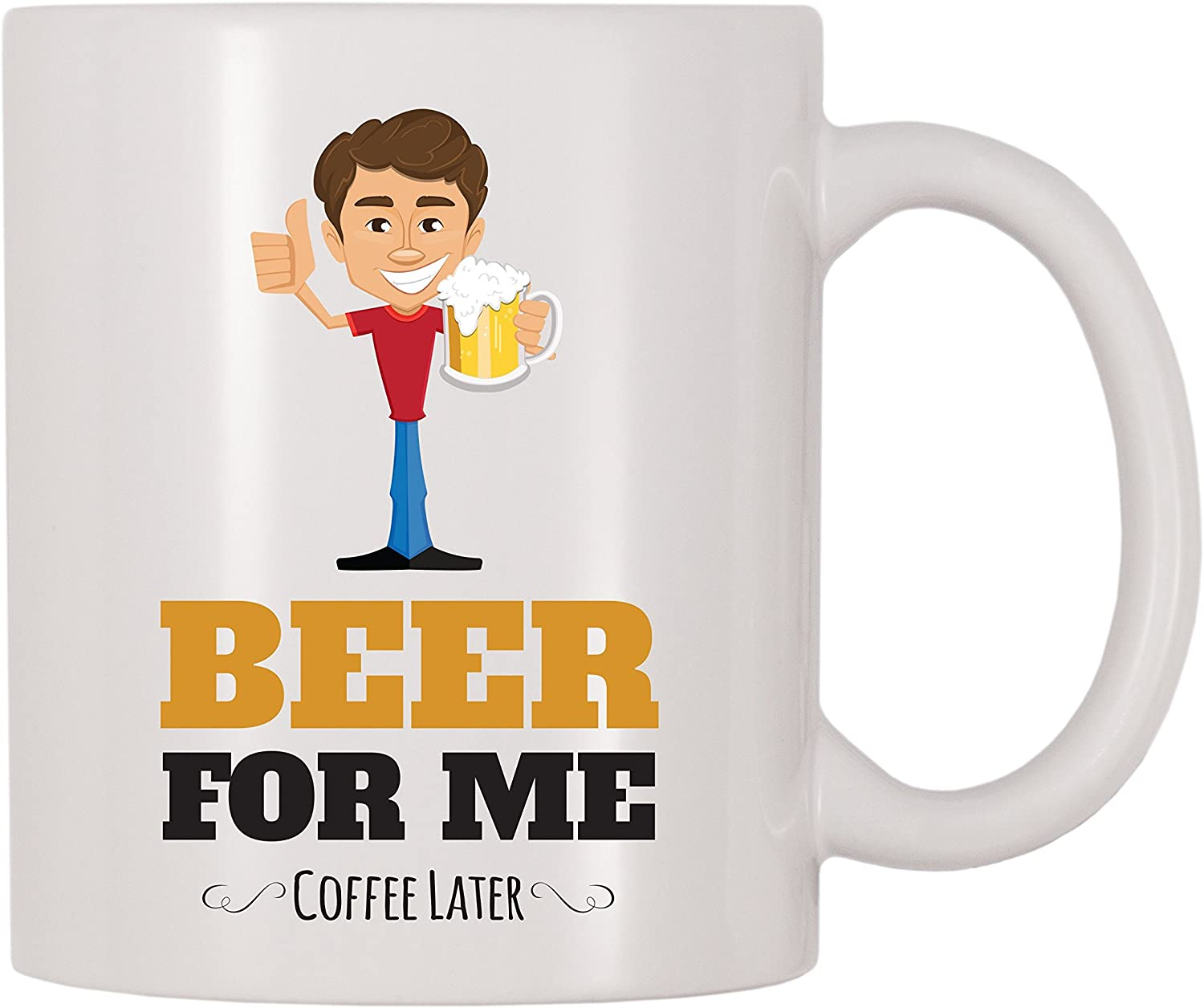 4 All Times Beer For Me Coffee Later Coffee Mug (11 oz)