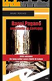 Bacci Pagano. Una storia da carruggi (Tascabili. Noir)