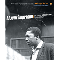 A Love Supreme: The Story of John Coltrane's Signature Album book cover