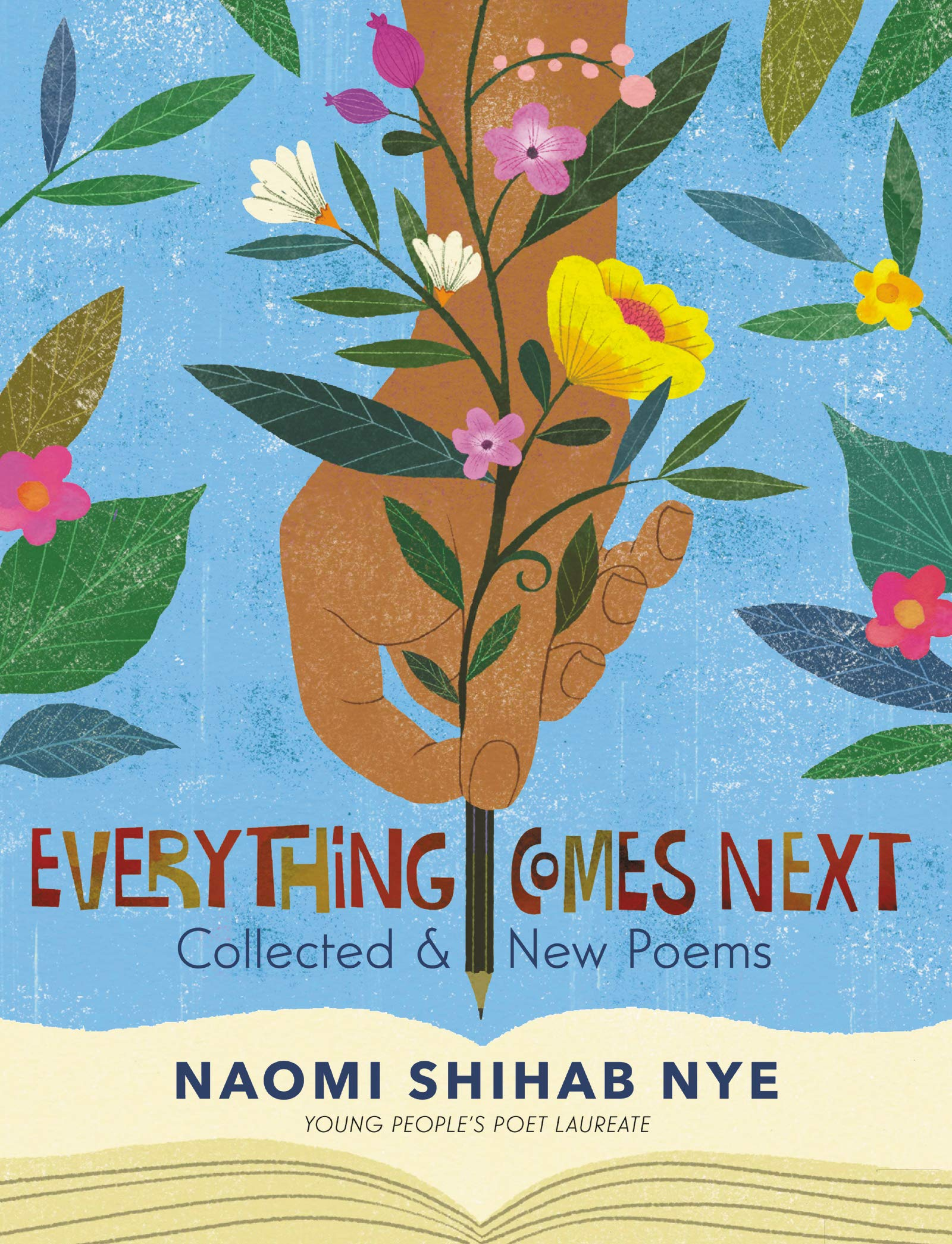 Everything Comes Next: Collected and New Poems: Nye, Naomi Shihab:  9780063013452: Amazon.com: Books