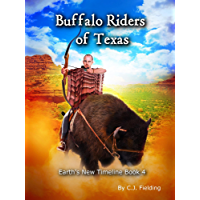 Buffalo Riders of Texas (Earth's New Timeline Book 4)