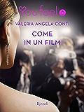 Come in un film (Youfeel): Ciak, azione, in scena la più grande storia d_amore!