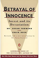 Betrayal of Innocence: Incest and Its Devastation; Revised Edition Paperback