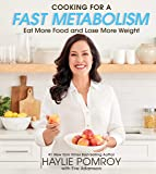 Cooking for a Fast Metabolism: Eat More Food amd Lose More Weight