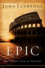 Epic: The Story God Is Telling Kindle Edition