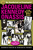 Jacqueline Kennedy Onassis: A Life Beyond Her Wildest Dreams (Blood Moon's Babylon Series)