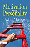Motivation And Personality (Best Motivational Books for Personal Development (Design Your Life))