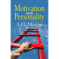 Motivation And Personality (Best Motivational Books for Personal Development (Design Your Life)) (English Edition)