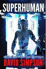 Superhuman (Book 6) (Post-Human Series) Kindle Edition