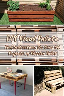 Wood Pallets Projects Collection 82 Plans To Try