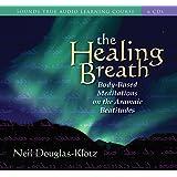 The Healing Breath: Body-Based Meditations on the Aramaic Beatitudes