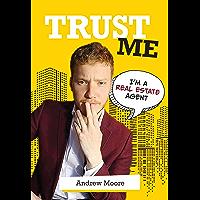 Trust Me I'M A Real Estate Agent
