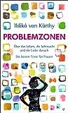 Problemzonen: Über das Leben, die Sehnsucht und die Liebe danach. Die besten Texte