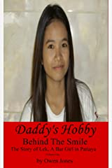 Daddy's Hobby: The Story of Lek, a Bar Girl in Pattaya (Behind The Smile - The Story Of Lek, A Bar Girl In Pattaya Book 1)