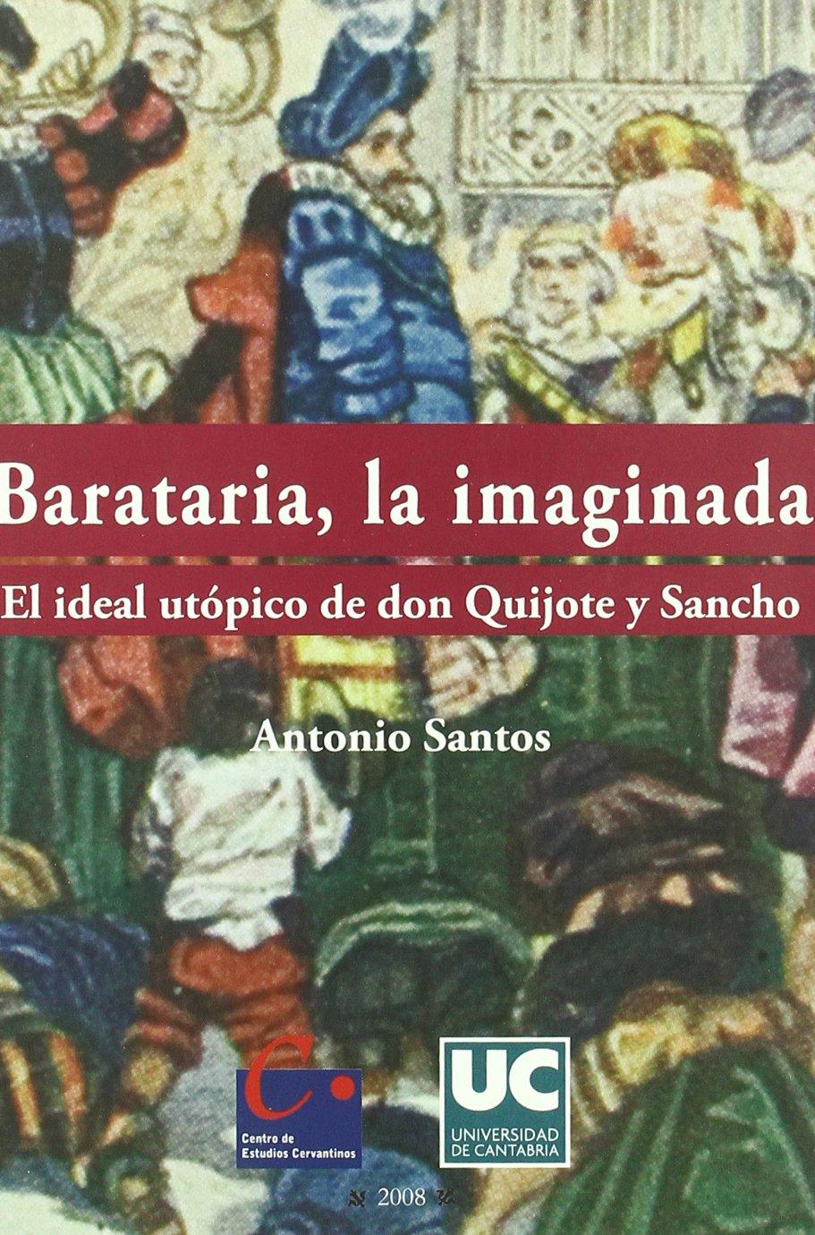 Barataria, la imaginada: El ideal utópico de don Quijote y Sancho Analectas: Amazon.es: Santos, Antonio: Libros