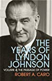 The Passage of Power: The Years of Lyndon Johnson (Volume 4)