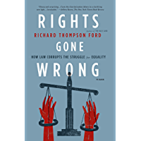 Rights Gone Wrong: How Law Corrupts the Struggle for Equality (English Edition)