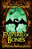 Empire of Bones: Book IV of the Northern Crusade