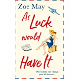 As Luck Would Have It: An utterly hilarious, laugh out loud romantic comedy perfect for summer!