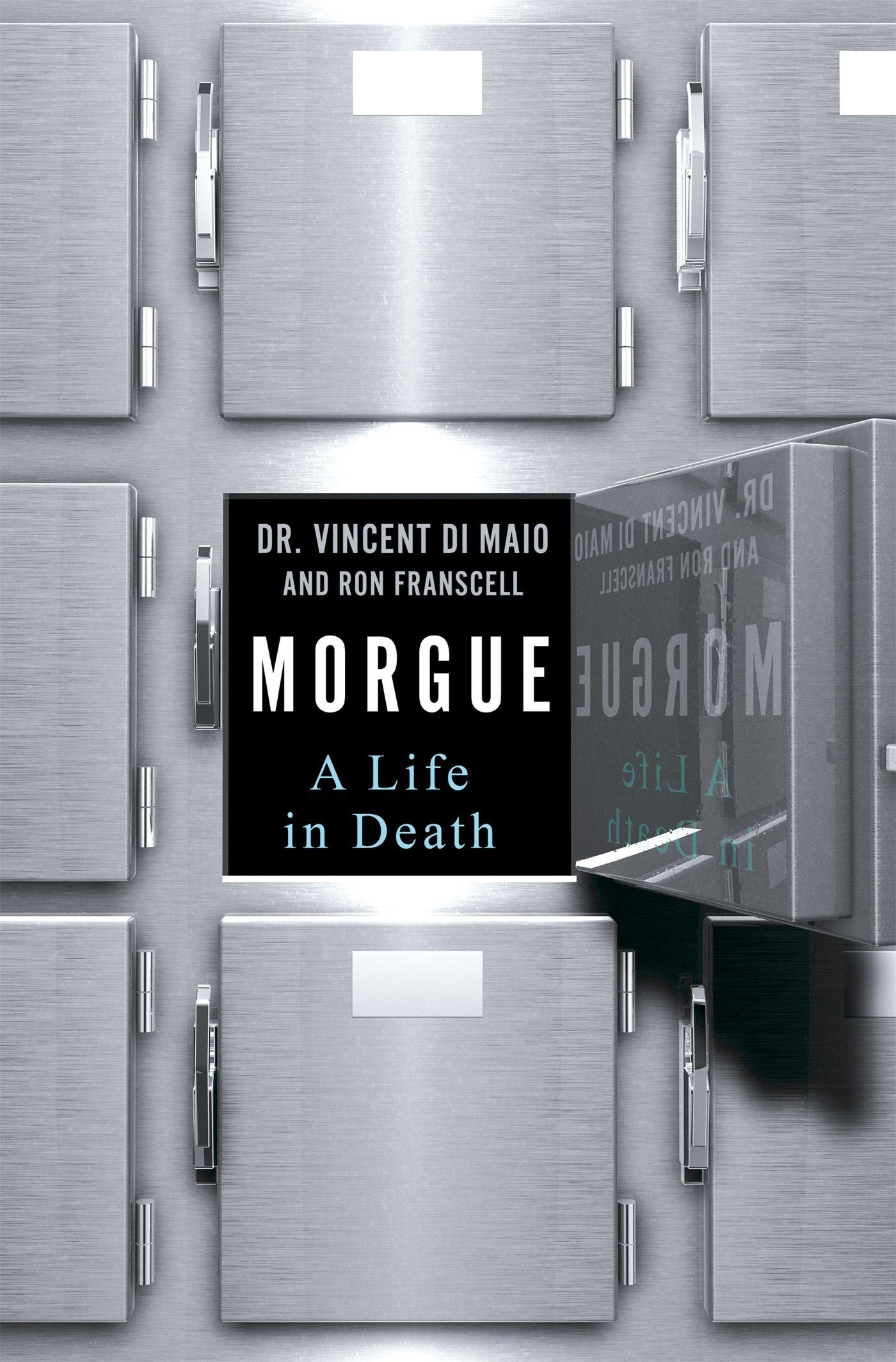 Morgue: A Life in Death: Amazon.es: DiMaio, Vincent ...
