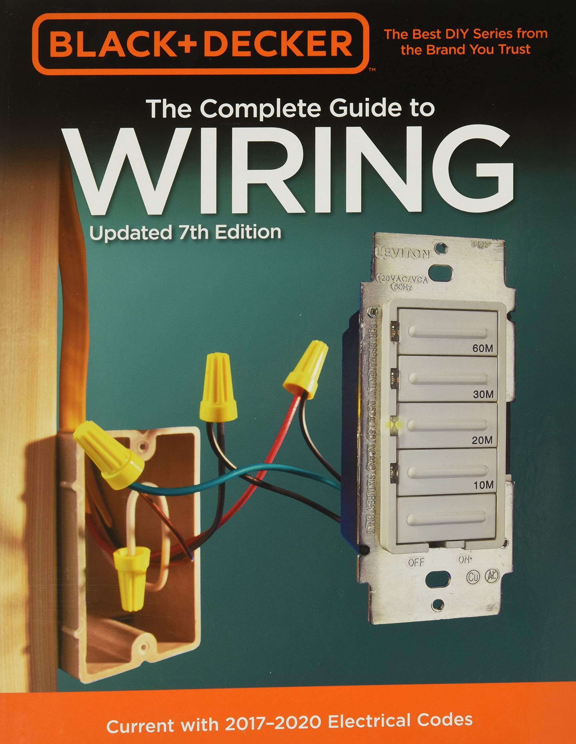 Black & Decker The Complete Guide to Wiring, Updated 7th Edition: Current  with 2017-2020 Electrical Codes (Black & Decker Complete Guide): Editors of  Cool Springs Press: 9780760353578: Amazon.com: Books | Basic Wiring Home Book |  | Amazon.com