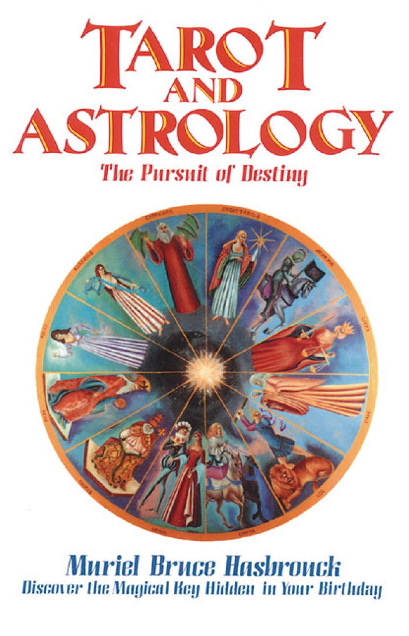 Tarot and Astrology: The Pursuit of Destiny: Muriel Bruce Hasbrouck:  9780892811212: Amazon.com: Books