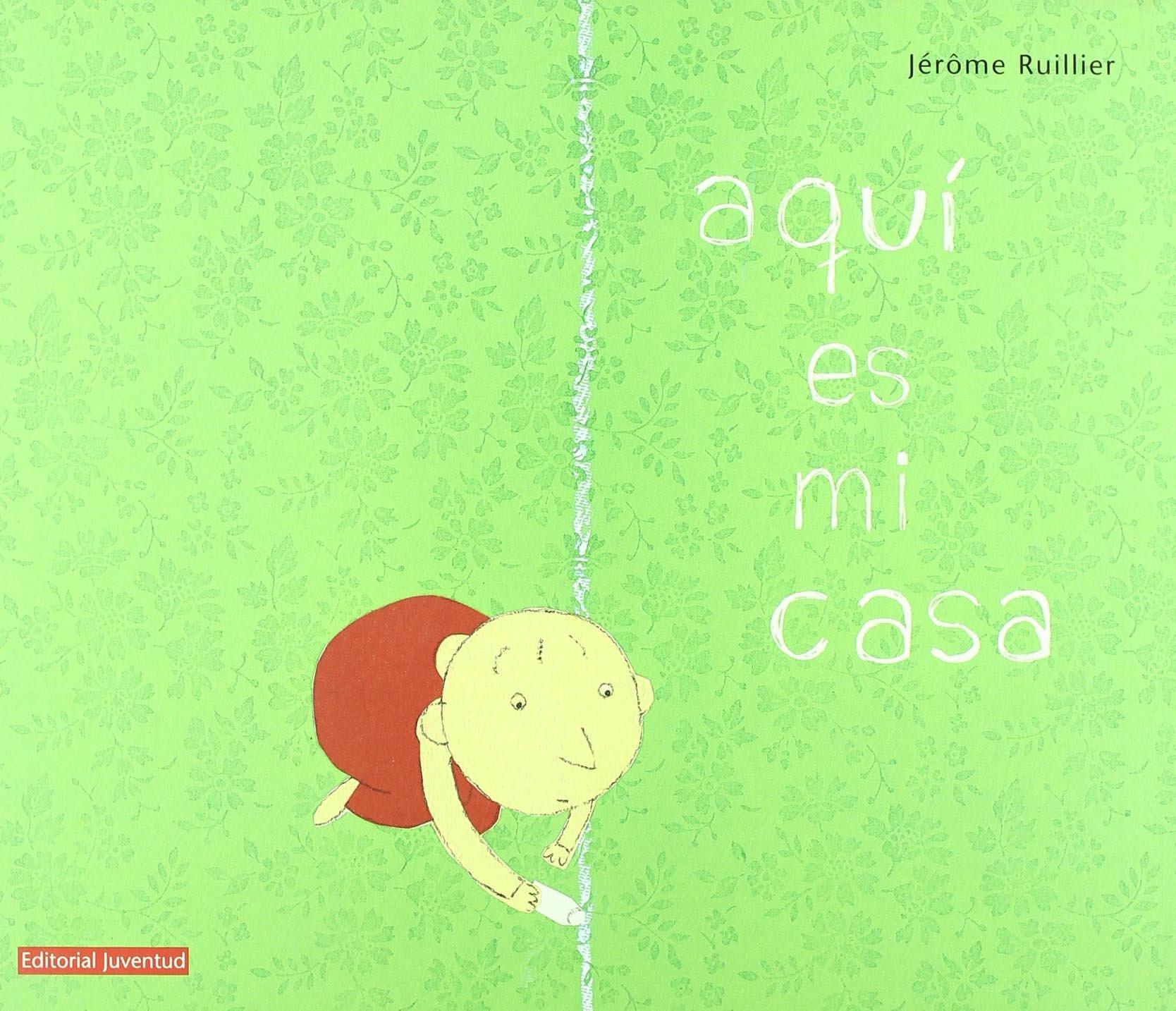Aqui es mi casa Tapa dura – 5 ago 2008 Jerome Ruillier Editorial Juventud S.A. 8426136877