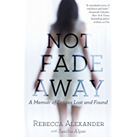 Not Fade Away: A Memoir of Senses Lost and Found (English Edition)