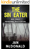 The Sin Eater (A Mike Travis Paranormal Investigation Book 7)