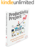 Productivity Project 21 day: Learn how to increase your productivity and efficiency in just 21 days Authored by Success Daily Read