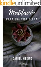 Meditación para una vida plena: Una guía práctica