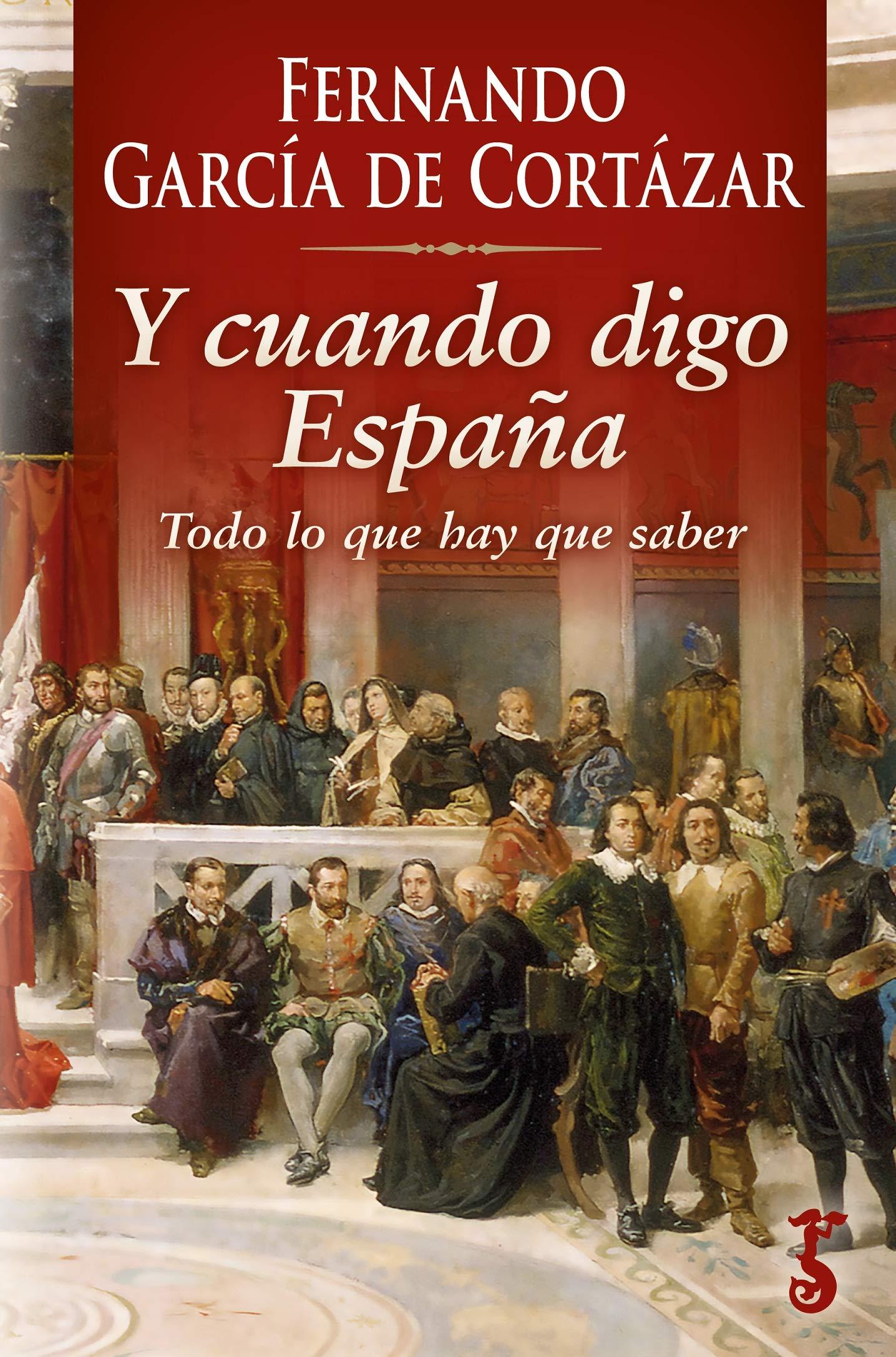 Y cuando digo España: Amazon.es: García de Cortázar Ruiz de Aguirre, Fernando: Libros