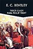 Trece Casos Para Philip Trent (Libros del Tiempo)