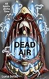 Dead Air: All spirits, all the time...