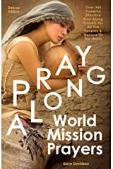 Pray Along World Mission Prayers Deluxe Edition: Over 365 Powerful & Effective Pray Along Prayers For All The Peoples & Nations Of The World Kindle Edition