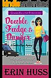 Double Fudge & Danger (Cambria Clyne Mysteries Book 3)