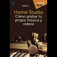 Home Studio: Cómo grabar tu propia música