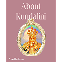 About Kundalini (English Edition)