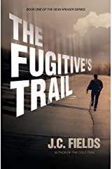 The Fugitive's Trail (The Sean Kruger Series Book 1) Kindle Edition