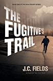 The Fugitive's Trail (The Sean Kruger Series Book 1) (English Edition)