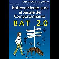 Entrenamiento para el Ajuste del Comportamiento BAT 2.0: Nuevas Técnicas para Tratar el Miedo,